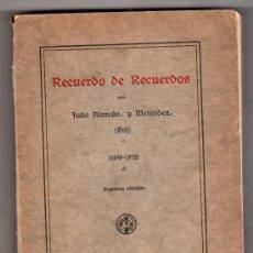 Libros antiguos: RECUERDO DE RECUERDOS POR JULIO ALARCON Y MELENDEZ.EL MENSAJERO CORAZON DE JESUS 2ª ED. BILABAO 1925. Lote 17600642