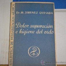 Libros antiguos: DOLOR, SUPURACION E HIGIENE DEL OIDO (DR.M.JIMENEZ QUESADA) 1934. Lote 26601706