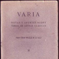 Libros antiguos: VARIA. NOTAS Y APUNTES SOBRE TEMAS Y LETRAS CLASICAS.PEDRO URBANO GONZÁLEZ DE LA CALLE.. Lote 26916059