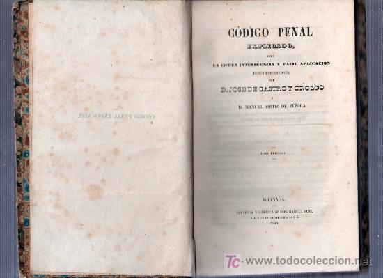 Libros antiguos: CODIGO PENAL EXPLICADO, POR JOSE DE CASTRO Y OROZCPO Y MANUEL ORTIZ DE ZUÑIGA. GRANADA 1848 - Foto 3 - 159804306