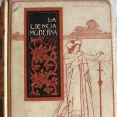 Libros antiguos: BROUTÁ, JULIO: LA CIENCIA MODERNA- 1897.. Lote 27308426