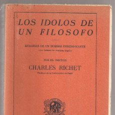 Libros antiguos: LOS IDOLOS DE UN FILOSOFO / C. RICHET. BCN : ARALUCE, 192?. 19X13CM. 355 P.. Lote 26651740