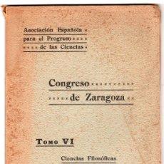 Libros antiguos: ASOCIACION ESPAÑOLA PARA EL PROGRESO DE LAS CIENCIAS. CONGRESO DE ZARAGOZA TOMO VI. MADRID 1910. Lote 19973207