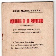 Libros antiguos: INQUIETUDES DE UN PROVINCIANO POR JOSE MARIA PEMAN. ESTABLECIMIENTOS CERON. CADIZ 1930. Lote 18794273