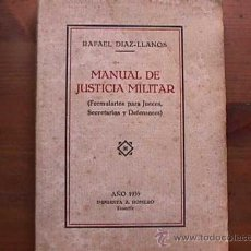 Libros antiguos: MANUAL DE JUSTICIA MILITAR, RAFAEL DIAZ-LLANOS, IMPRENTA A. ROMERO, TENERIFE, 1935. Lote 14939197
