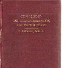 Libros antiguos: COMPENDIO DE CONOCIMIENTOS DE PRODUCTOS (MERCOLOGÍA) (BARCELONA, 1924). Lote 25907846