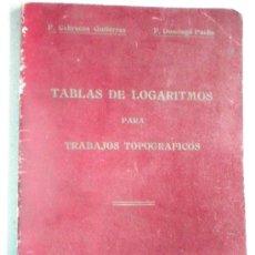 Libros antiguos: TABLAS DE LOGARISMOS PARA TRABAJOS TOPOGRAFICOS. Lote 27275151
