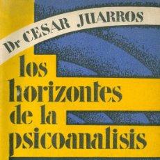 Libros antiguos: DR. CÉSAR JUARROS. LOS HORIZONTES DE LA PSICOANÁLISIS. MADRID, C. 1928. Lote 14993937
