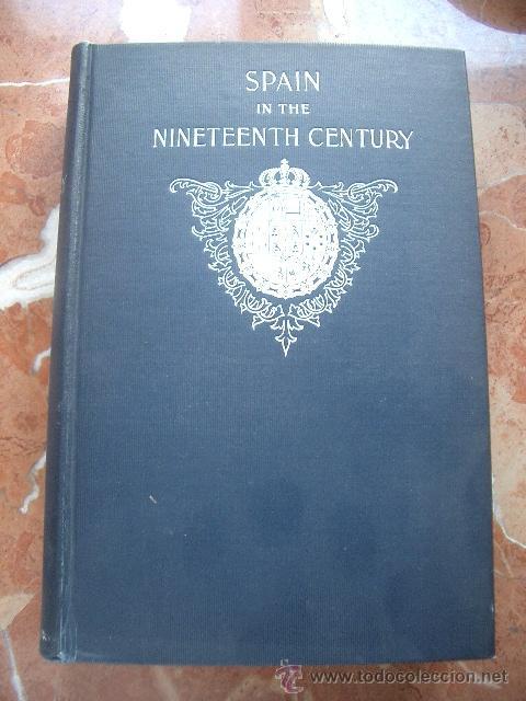 SPAIN IN THE NINETEENTH CENTURY LATIMER, ELIZABETH WORMELEY (Libros Antiguos, Raros y Curiosos - Historia - Otros)