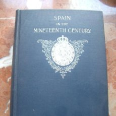 Libros antiguos: SPAIN IN THE NINETEENTH CENTURY LATIMER, ELIZABETH WORMELEY. Lote 20029897