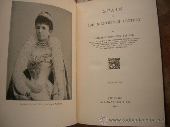 Libros antiguos: SPAIN IN THE NINETEENTH CENTURY Latimer, Elizabeth Wormeley - Foto 3 - 20029897