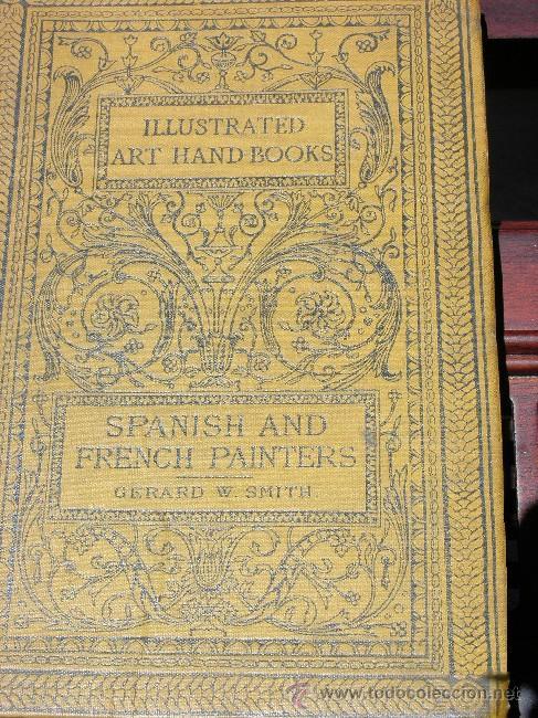 1890 - GERARD SMITH - PAINTING SPANISH AND FRENCH - PRECIOSAS ILUSTRACIONES (Libros Antiguos, Raros y Curiosos - Otros Idiomas)