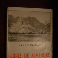 Libros antiguos: 1936 FLORES DE ALMENDRO VALLE INCLAN 1ª EDICIÓN. Lote 27259682