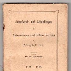 Libros antiguos: JAHRESBERICHT UND ABHANDLUNGEN DES NATURWISSENSCHAFTLICHEN VEREINS IN MANDEBURG 1898. Lote 15090793