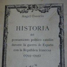 Libros antiguos: HISTORIA DEL PENSAMIENTO POLITICO CATALÁN DURANTE LA GUERRA DE ESPAÑA CON LA REPÚBLICA FRANCESA.. Lote 15116472