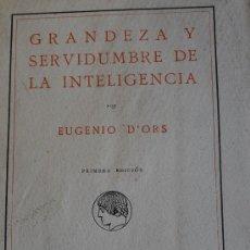 Grandeza y servidumbre de la inteligencia. Eugenio d'Ors