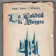 Libros antiguos: LA CATEDRAL DE BURGOS POR ANGEL DOTOR Y MUNICIO.EDITORIAL HIJOS DE SANTIAGO RODRIGUEZ. BURGOS 1928. Lote 15132911