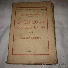Libros antiguos: HISTORIA DE MEXICO LA CONQUISTA LA NUEVA ESPAÑA POR JUSTO SIERRA MADRID 1917 VOL I. Lote 132290973