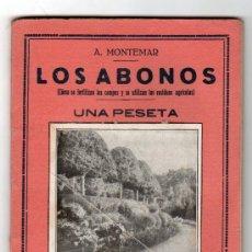 Libros antiguos: PEQUEÑA ENCICLOPEDIA PRACTICA Nº 90. LOS ABONOS POR A. MONTEMAR. LIBRERIA BERGUA. MADRID. Lote 25204775