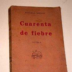 Libros antiguos: CUARENTA DE FIEBRE. MARCELO BERGER. EDITORIAL LEVANTINA 1928. VERSIÓN ESPAÑOLA M. PARRIZAS TORRES.. Lote 27531304