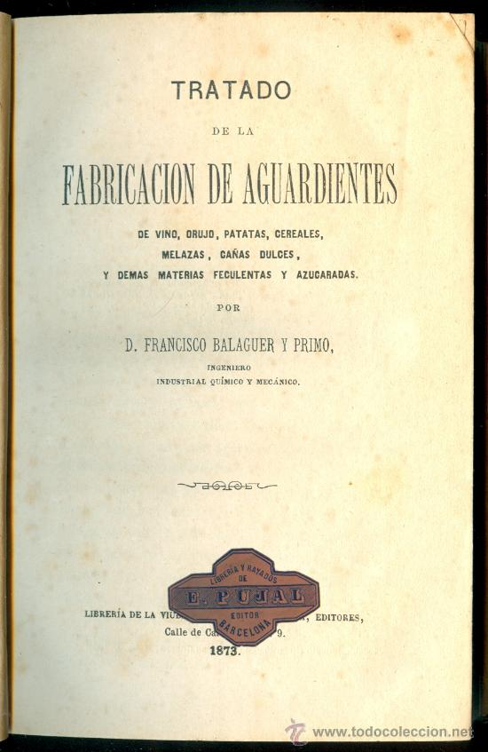 NUMULITE L1399 TRATADO FABRICACIÓN DE AGUARDIENTES VINO ORUJO CAÑA FRANCISCO BALAGUER 1873 ALCOCHOL (Libros Antiguos, Raros y Curiosos - Cocina y Gastronomía)
