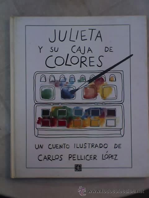 JULIETA Y SU CAJA DE COLORES (LOS ESPECIALES DE A LA ORILLA DEL VIENTO) - FCE - MÉXICO - 1993 - RARO (Libros Antiguos, Raros y Curiosos - Literatura Infantil y Juvenil - Otros)