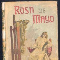 Libros antiguos: ROSA DE MAYO.BIBLIOTECA CALLEJA.OBRAS LITERARIAS DE AUTORES CÉLEBRES. Lote 15340632