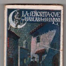 Libros antiguos: BIBLIOTECA PATRIA TOMO 273. LA SEÑORITA QUE HABLABA CON LA LUNA POR BUENAVENTURA. MADRID. Lote 20403929