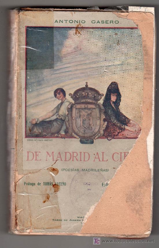 DE MADRID AL CIELO POR ANTONIO CASERO. POESIAS MADRILEÑAS. EDITORES SAENZ DE JUBERA. MADRID 1918 (Libros Antiguos, Raros y Curiosos - Literatura - Otros)