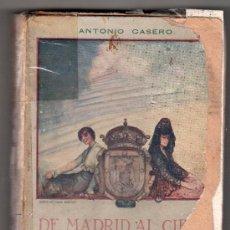 Libros antiguos: DE MADRID AL CIELO POR ANTONIO CASERO. POESIAS MADRILEÑAS. EDITORES SAENZ DE JUBERA. MADRID 1918. Lote 15366440