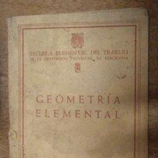 Libros antiguos: LIBRO GEOMETRÍA ELEMENTAL, 1949, 57 PÁGINAS. Lote 15395769