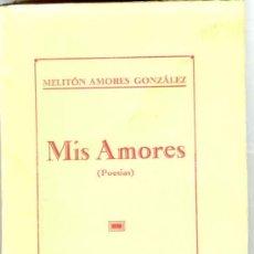 Libros antiguos: 1923: ASTORGA - MIS AMORES -. Lote 26872728