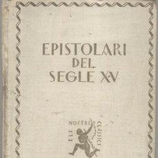 Libros antiguos: EPISTOLARI DEL SEGLE XV - RECULL DE CARTES PRIVADES - FRANCESC MARTORELL - AÑO 1926 - A12. Lote 26537033