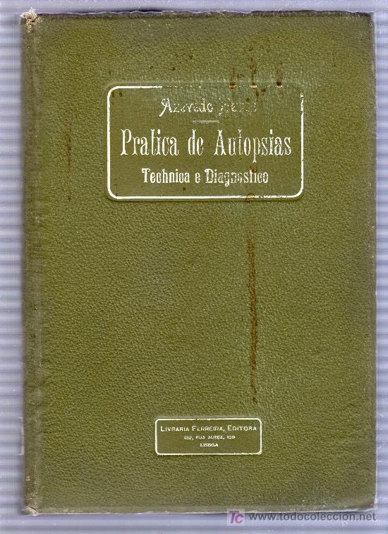 PRACTICA DE AUTOPSIAS. TECNICA Y DIAGNOSTICO VOL.1. POR AZEVEDO NEVES. ED. LIB. FERREIRA.LISBOA 1901 (Libros Antiguos, Raros y Curiosos - Ciencias, Manuales y Oficios - Otros)