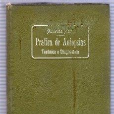 Libros antiguos: PRACTICA DE AUTOPSIAS. TECNICA Y DIAGNOSTICO VOL.1. POR AZEVEDO NEVES. ED. LIB. FERREIRA.LISBOA 1901. Lote 15584845