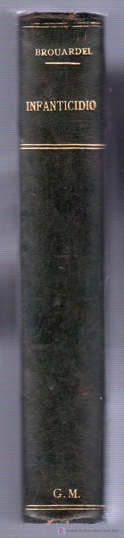 Libros antiguos: INFANTICIDIO POR P. BROUARDEL. LIBRAIRIE J.B. BAILLIERE ET FILS. PARIS 1897 - Foto 2 - 18794278