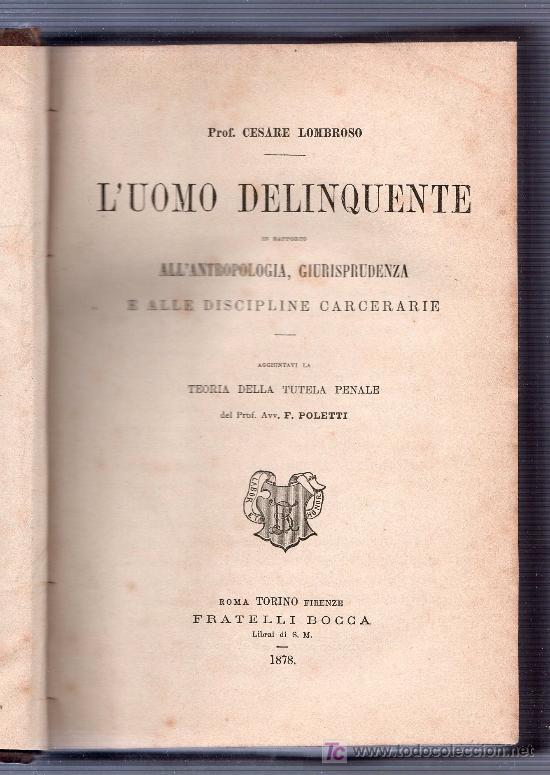 Libros antiguos: LUOMO DELINQUENTE POR EL PROF. CESARE LOMBROSO. FRATELLI BOCCA. ROMA TORINO FIRENZE 1878 - Foto 3 - 26532069
