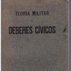 Libros antiguos: TEORÍA MILITAR Y DEBERES CÍVICOS.L.BERMÚDEZ DE CASTRO Y TOMÁS. SUCESORES DE RIVADENEYRA-. Lote 15589057