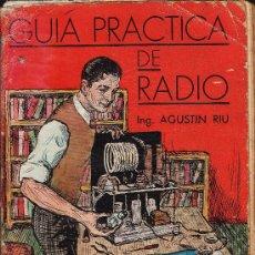 Libros antiguos: GUIA PRACTICA DE RADIO.- AUT. RIU. - AÑO 1936.. Lote 195988766