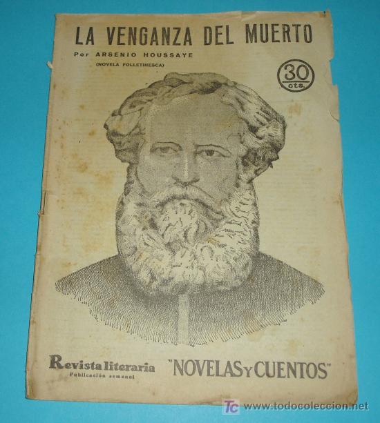 LA VENGANZA DEL MUERTO. ARSENIO HOUSSAYE. REVISTA LITERARIA - NOVELAS Y CUENTOS Nº 220. AÑO 1933 (Libros antiguos (hasta 1936), raros y curiosos - Literatura - Narrativa - Otros)