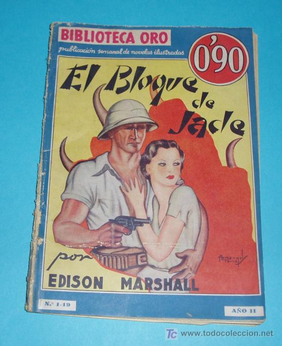EL BLOQUE DE JADE. EDISON MARSHALL. EDIT. MOLINO. BIBLIOTECA ORO. SERIE AZUL Nº I-19. 1934 (Libros Antiguos, Raros y Curiosos - Literatura - Otros)