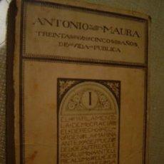 Libros antiguos: 1917 ANTONIO MAURA TREINTA Y CINCO AÑOS DE VIDA PUBLICA TOMO I. Lote 26967589