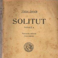 Libros antiguos: SOLITUT [ SOLITUD ] / VICTOR CATALA. 3 ED. TEXT DEFINITIU. BCN : JOVENTUT, 1909. 19X13CM. 336 P.. Lote 27504131