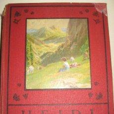 Libros antiguos: HEIDI ESCRITO POR (JUANA SPIRI ) ORIGINAL 1935 .. Lote 26394269