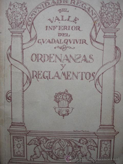 COMUNIDAD REGANTES VALLE DEL GUADALQUIVIR.SEVILLA.1935.105 PG.ORDENANZAS,REGLAMENTO (Libros Antiguos, Raros y Curiosos - Historia - Otros)