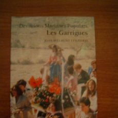 Libros antiguos: LES GARRIGUES - DEVOCIONS ,MARIANES POPULARS POR JOAN BELLMUNT I FIGUERAS- . Lote 15693518
