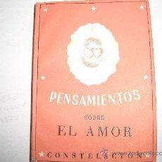 Libros antiguos: PENSAMIENTOS SOBRE EL AMOR --CAJA1--. Lote 17115971