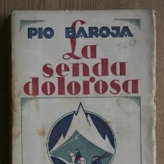 Libros antiguos: MEMORIAS DE UN HOMBRE DE ACCIÓN. LA SENDA DOLOROSA. (NOVELA). BAROJA (PÍO). Lote 15732036