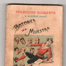 Libros antiguos: COLECCION DIAMANTE Nº 21. BOTONES DE MUESTRA POR A. SANCHEZ.LIBRERIA ESPAÑOLA EDITOR LOPEZ.BARCELONA. Lote 15826503