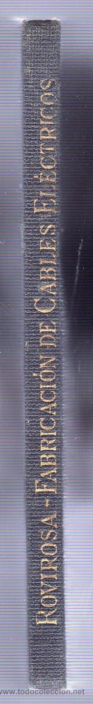 Libros antiguos: BIBLIOTECA DEL ELECTRICISTA PRACTICO TOMO XXXIV. FABRICACION DE CABLES ELECTRICOS. ED. CALPE. 1922 - Foto 2 - 20653834